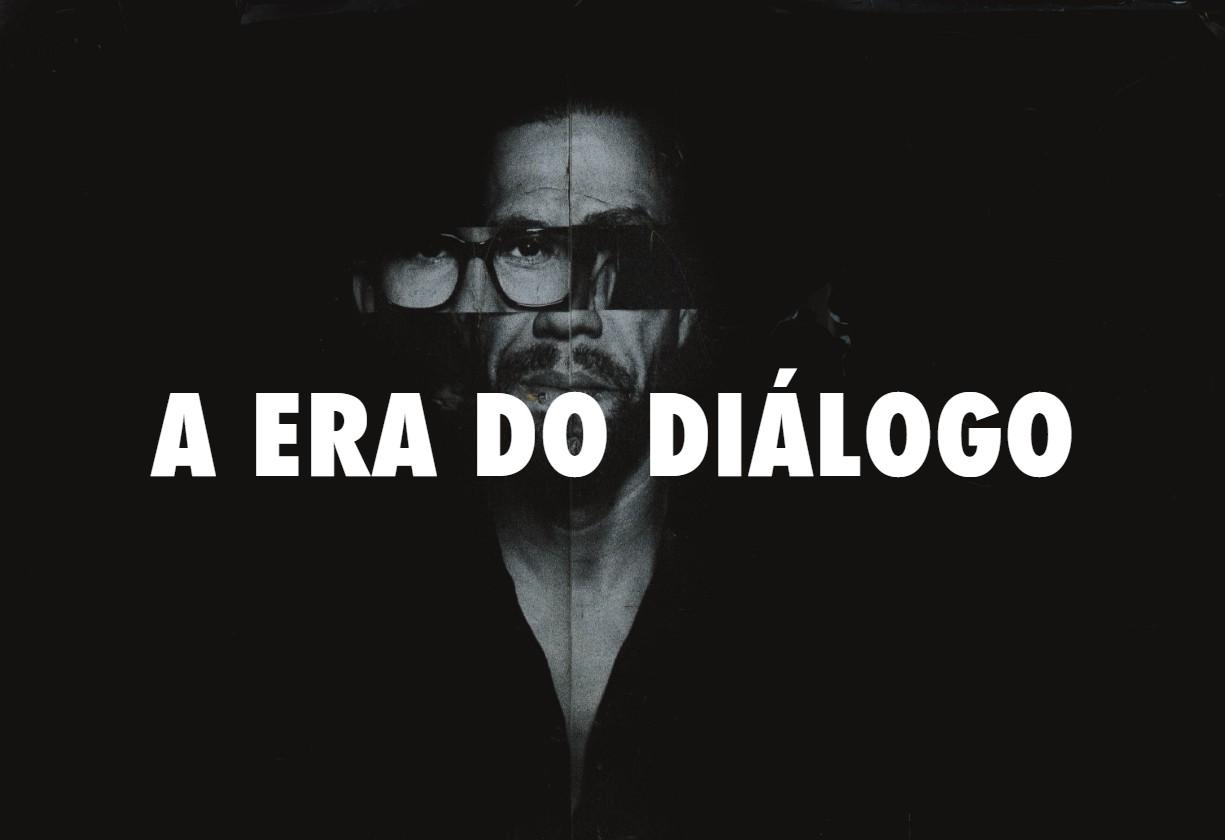 A ERA DO DIÁLOGO